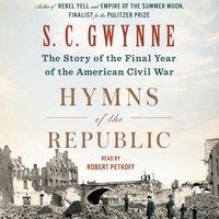 Hymns of the Republic - S. C. Gwynne - audiobook