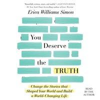 You Deserve the Truth - Erica Williams Simon - audiobook
