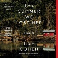 Summer We Lost Her - Tish Cohen - audiobook