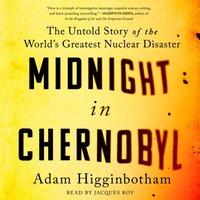 Midnight in Chernobyl - Adam Higginbotham - audiobook