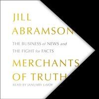 Merchants of Truth - Jill Abramson - audiobook