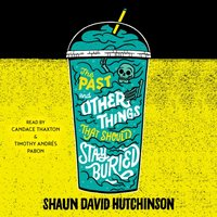 Past and Other Things That Should Stay Buried - Shaun David Hutchinson - audiobook