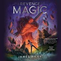 Revenge of Magic - James Riley - audiobook