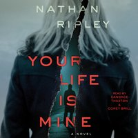Your Life is Mine - Nathan Ripley - audiobook