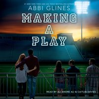 Making a Play - Abbi Glines - audiobook