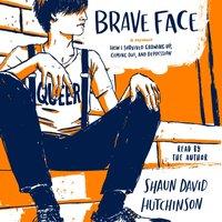 Brave Face - Shaun David Hutchinson - audiobook