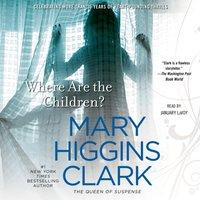 Where Are the Children? - Mary Higgins Clark - audiobook