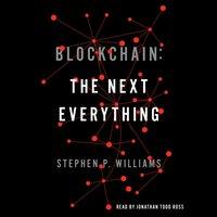 Blockchain: The Next Everything - Stephen P. Williams - audiobook