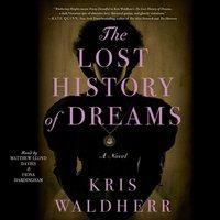 Lost History of Dreams - Kris Waldherr - audiobook