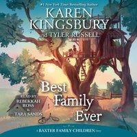 Best Family Ever - Karen Kingsbury - audiobook