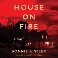 House on Fire - Bonnie Kistler - audiobook