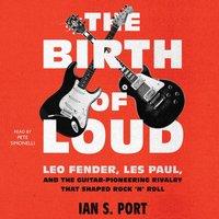 Birth of Loud - Ian S. Port - audiobook