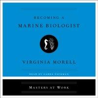Becoming a Marine Biologist - Virginia Morell - audiobook