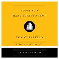 Becoming a Real Estate Agent - Tom Chiarella - audiobook