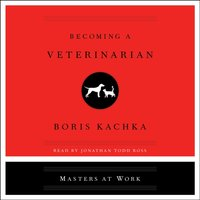 Becoming a Veterinarian - Boris Kachka - audiobook