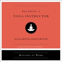 Becoming a Yoga Instructor - Elizabeth Greenwood - audiobook