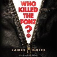 Who Killed the Fonz? - James Boice - audiobook
