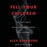 Tell Your Children - Alex Berenson - audiobook