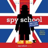 Spy School British Invasion - Stuart Gibbs - audiobook