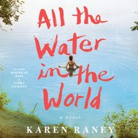 All the Water in the World - Karen Raney - audiobook