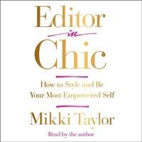 Editor in Chic - Mikki Taylor - audiobook
