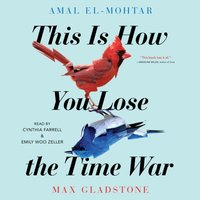 This Is How You Lose The Time War - Amal El-Mohtar - audiobook