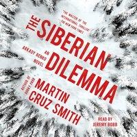 Siberian Dilemma - Martin Cruz Smith - audiobook