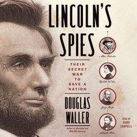 Lincoln's Spies - Douglas Waller - audiobook