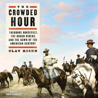 Crowded Hour - Clay Risen - audiobook