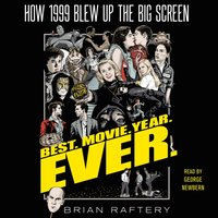 Best. Movie. Year. Ever. - Brian Raftery - audiobook