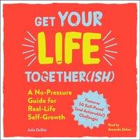 Get Your Life Together(ish) - Julia Dellitt - audiobook