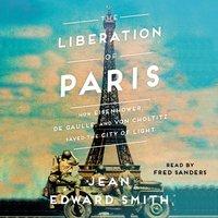 Liberation of Paris - Jean Edward Smith - audiobook