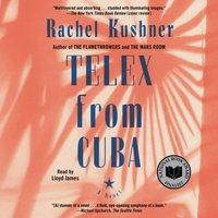 Telex from Cuba - Rachel Kushner - audiobook