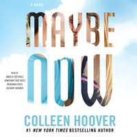 Maybe Now - Colleen Hoover - audiobook