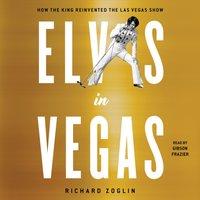 Elvis in Vegas - Richard Zoglin - audiobook