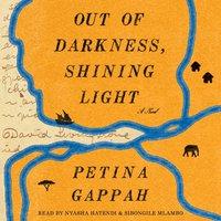 Out of Darkness, Shining Light - Petina Gappah - audiobook