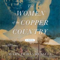 Women of the Copper Country - Mary Doria Russell - audiobook