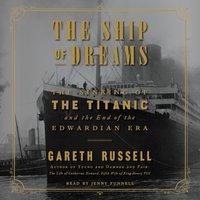 Ship of Dreams - Gareth Russell - audiobook