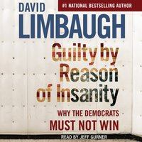 Guilty By Reason of Insanity - David Limbaugh - audiobook