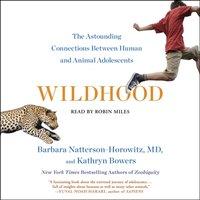 Wildhood - Barbara Natterson-Horowitz - audiobook