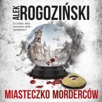Miasteczko morderców - Alek Rogoziński - audiobook