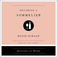 Becoming a Sommelier - Rosie Schaap - audiobook