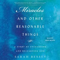 Miracles and Other Reasonable Things - Sarah Bessey - audiobook