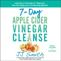 7-Day Apple Cider Vinegar Cleanse - JJ Smith - audiobook
