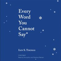 Every Word You Cannot Say - Iain S. Thomas - audiobook