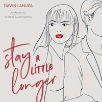 Stay a Little Longer - Dawn Lanuza - audiobook