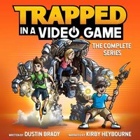Trapped in a Video Game: The Complete Series - Dustin Brady - audiobook