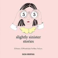 55 Slightly Sinister Stories - Racha Mourtada - audiobook