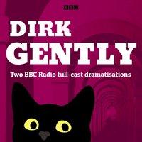 Dirk Gently: Two BBC Radio full-cast dramas - Douglas Adams - audiobook