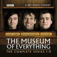 Museum of Everything - Danny Robins and Dan Tetsell Marcus Brigstocke - audiobook